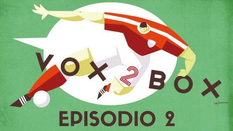 vox 2 box - episodio 2