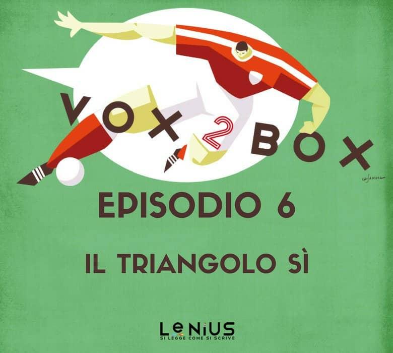 vox 2 box - episodio 6
