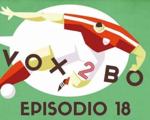 vox 2 box - episodio 18