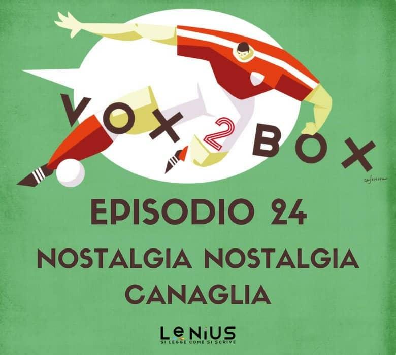 vox 2 box episodio 24 nostalgia