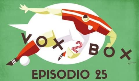 Vox 2 Box episodio 25 Live