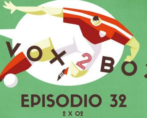 vox 2 box episodio 32