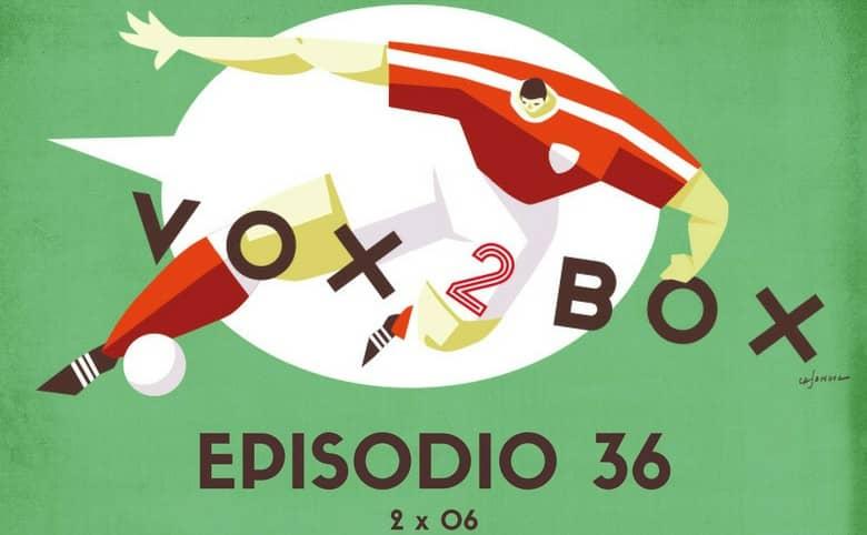 vox 2 box episodio 36