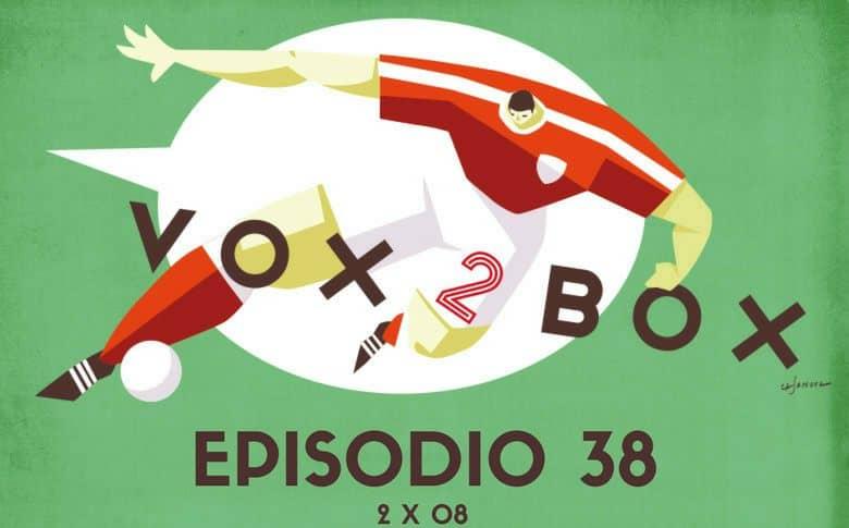 vox 2 box episodio 38