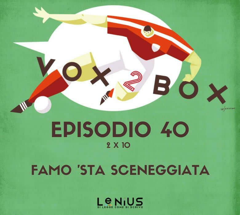 vox 2 box episodio 40 famo sta sceneggiata