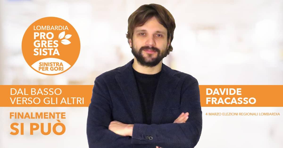 Lombardia Progressista | Candidato Lombardia Progressista Sinistra per Gori Milano e Provincia Davide Fracasso
